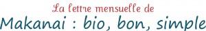 La lettre mensuelle (newsletter) de Makanai, Bio, Bon Simple, pour mai 2012