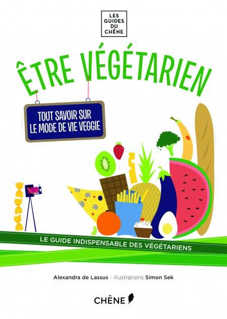 Couverture du livre Etre Végétarien, d'Alexandra de Lassus et Simon Sek