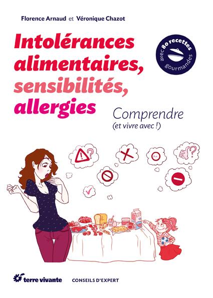 Intolérances alimentaires, sensibilités, allergies Comprendre et vivre avec !