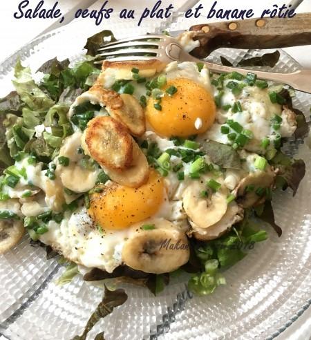 Salade oeufs au plat et banane rôtie