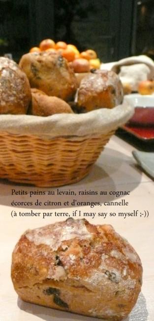 petits pains au levain, raisins au cognac, écorces de citron et d'orange, cannelle