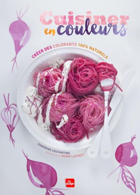 La couverture de Cuisiner en couleurs de Sandrine Constantino