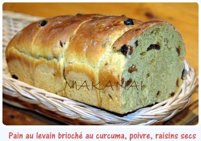 Pain brioché au levain curcuma poivre et raisins @makanaibio.com