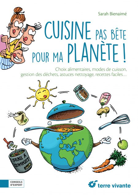 Couverture de Cuisine pas bête pour ma planète de Sarah Bienaimé